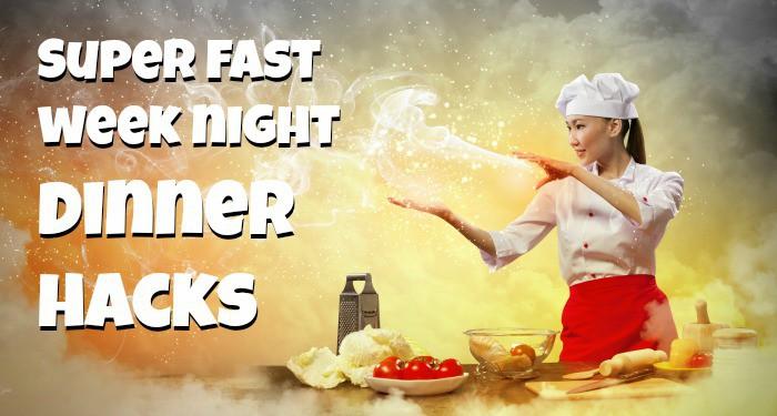 Dinner hacks