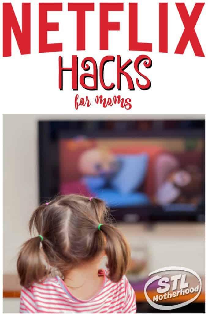 netflix hacks for moms