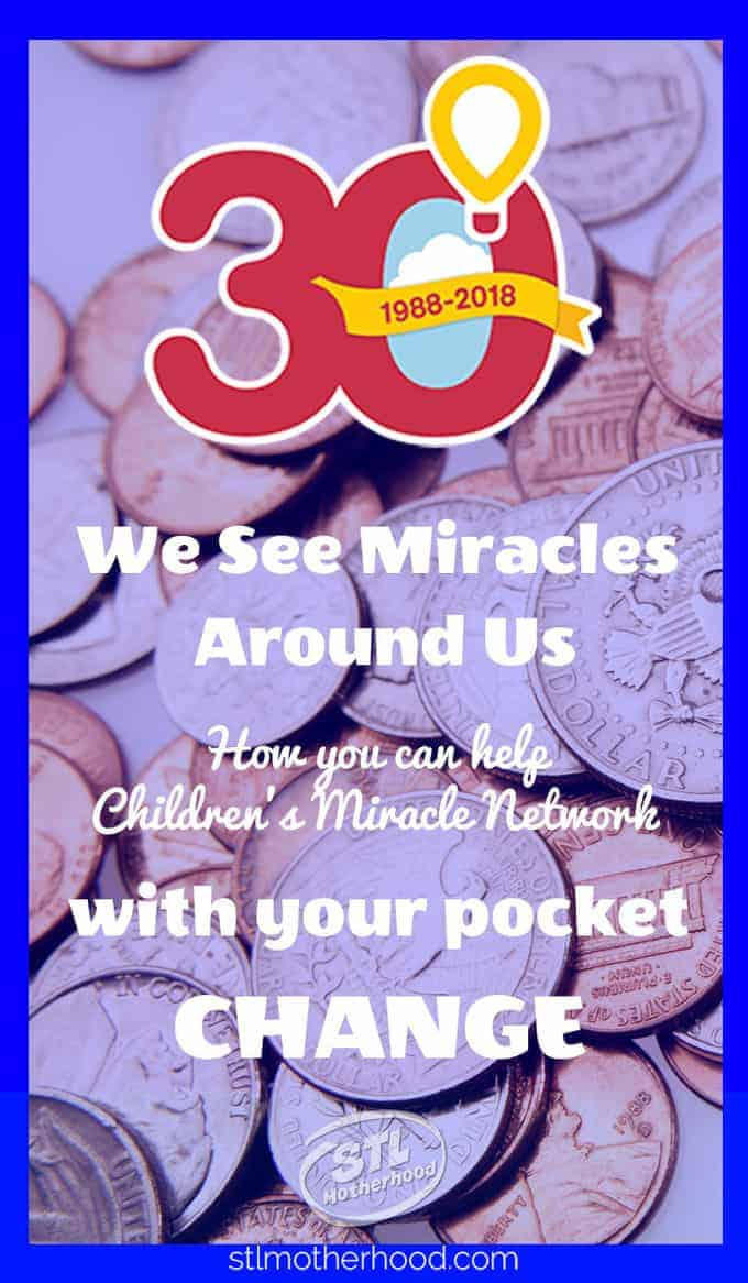 Pinterest image of coins with overlay: We see Miracles around us, how you can help Children's Miracle Network with your pocket change.