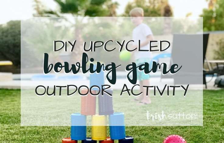DIY Bowling Outdoor Activity | Upcycle Repurpose Tin Cans